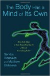 the body has a mind of it's own